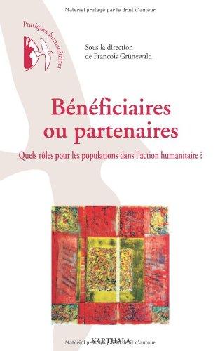 Bénéficiaires ou partenaires : Quels rôles pour les populations dans l'action humanitaire ?