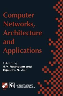 [(Computer Networks, Architecture and Applications : Proceedings of the IFIP TC6 Conference 1994)] [Edited by R. V. Raghavan ] published on (May, 2013)