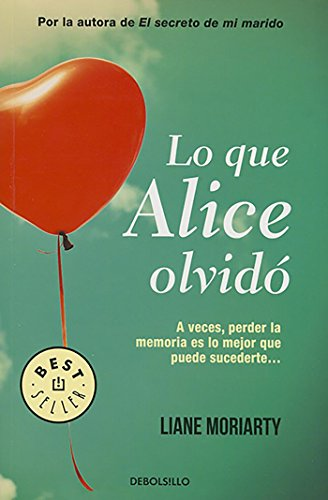 Lo que Alice olvidó (BEST SELLER) por Liane Moriarty