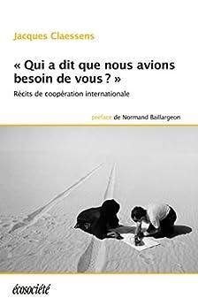 «Qui a dit que nous avions besoin de vous?»: Récits de coopération internationale