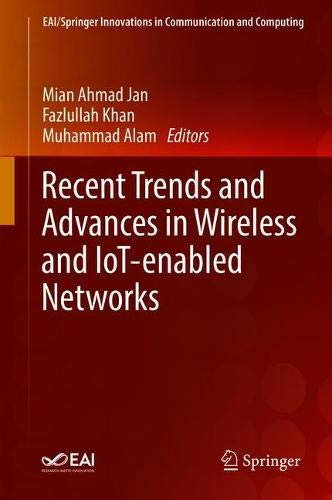 Recent Trends and Advances in Wireless and IoT-enabled Networks (EAI/Springer Innovations in Communication and Computing)