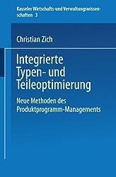 Integrierte Typen- und Teileoptimierung: Neue Methoden des Produktprogramm-Managements