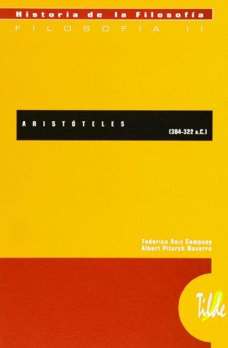 ARISTÓTELES (384-322 a.C.) (H. De La Filosofia - Tilde) por Albert Pitarch Navarro