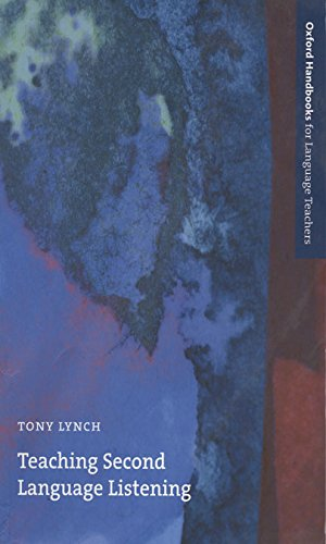 Teaching Second Language Listening: A guide to evaluating, adapting, and creating tasks for listening in the language classroom. (Oxford Handbooks for Language Teachers ELT) por Tony Lynch