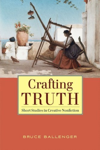 Crafting Truth by Bruce Ballenger (2010-12-31)