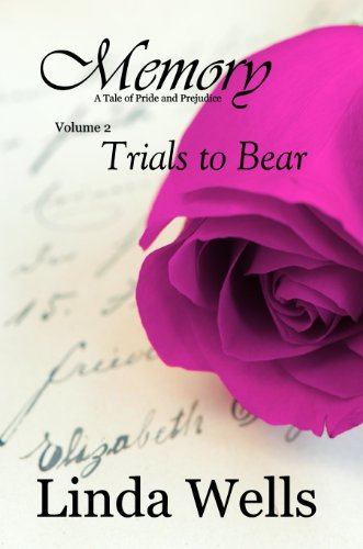Memory: A Tale of Pride and Prejudice: Trials to Bear (Memory: A Tale of Pride and Prejudice Book 2) (English Edition)
