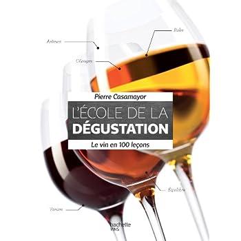 L'École de la dégustation: Le vin en 100 leçons