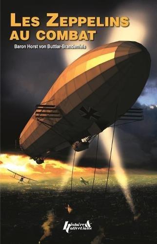 Les Zeppelins au combat par Horst Von Buttlar Brandenfels