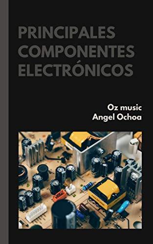 principales componentes electrónicos : conoce los principales ...