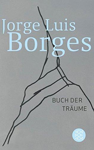 Buch der Träume (Jorge Luis Borges, Werke in 20 Bänden (Taschenbuchausgabe))