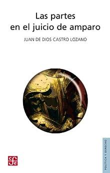 Las Partes En El Juicio De Amparo Politica Y Derecho Spanish Edition