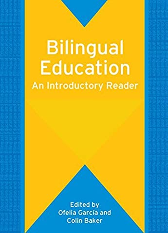 Bilingual Education: An Introductory Reader (Bilingual Education & Bilingualism) (2007-01-22)