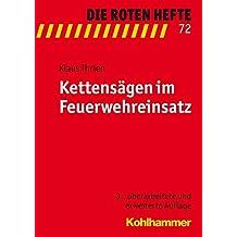 Kettensägen im Feuerwehreinsatz (Die Roten Hefte, Band 72)