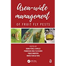 Area-Wide Management of Fruit Fly Pests (English Edition)