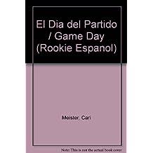 El Dia Del Partido/Game Day (Rookie Espanol)