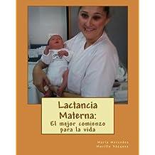Lactancia Materna:: El mejor comienzo para la vida: Volume 1 (Mi Trabajo