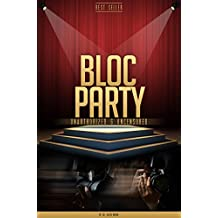 Bloc Party Unauthorized & Uncensored (All Ages Deluxe Edition with Videos) (English Edition)
