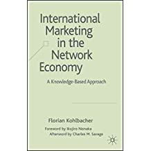 [(International Marketing in the Network Economy : A Knowledge-based Approach)] [By (author) Florian Kohlbacher] published on (December, 2007)