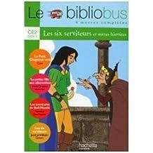 Le BiblioBus, numéro 6 : CE2 - Les six serviteurs (livre de l'élève)