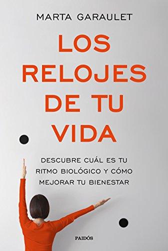 Descargar Libro Los relojes de tu vida: Descubre cuál es el ritmo biológico y cómo mejorar tu bienestar de Marta Garaulet