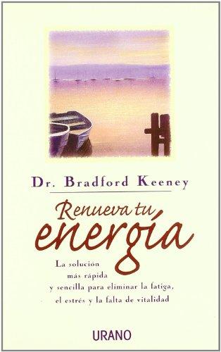Descargar Libro Renueva tu energía de Bradford P. Keeney
