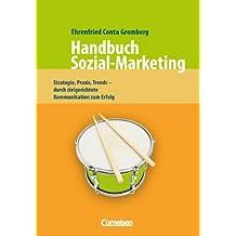 Handbücher Unternehmenspraxis: Handbuch Sozial-Marketing: Strategie, Praxis, Trends - Durch zielgerichtete Kommunikation zum Erfolg