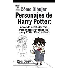 Cómo Dibujar Personajes de Harry Potter: Aprende a Dibujar Tus Personajes Favoritos de Harry Potter Paso a Paso (English Edition)