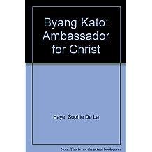Byang Kato: Ambassador for Christ