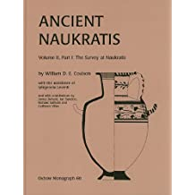 Ancient Naukratis, Volume 2: The Survey at Naukratis and Environs, Part 1