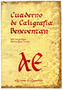 Cuaderno de caligrafía Beneventan (Escritorio Emilianense) por Valle Camacho Matute