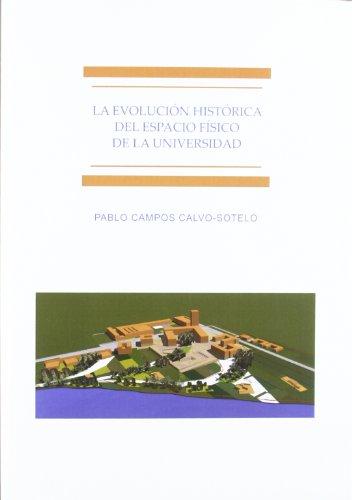 La evolución del espacio físico de la universidad: Impulsos conceptuales, paradigmas arquitectónicos, estrategias institucionales y propuestas recientes de innovación por Pablo Campos Calvo-Sotelo