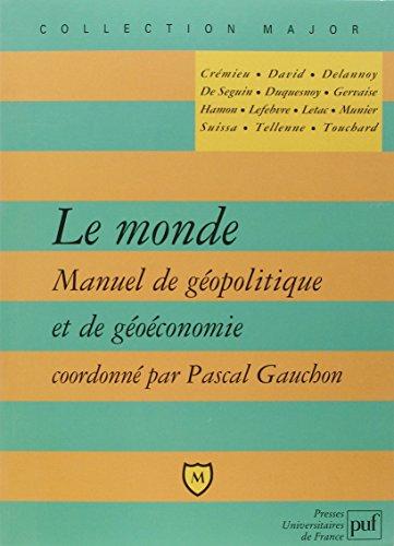 Le monde - Manuel de géopolitique et de géoéconomie