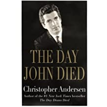 The Day John Died by Christopher Andersen (2000-07-01)