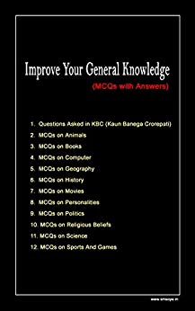 Improve Your General Knowledge: MCQs of KBC and on topics like Animals, Books, History, Science, Geography etc.. by [Kaur, Harpreet]