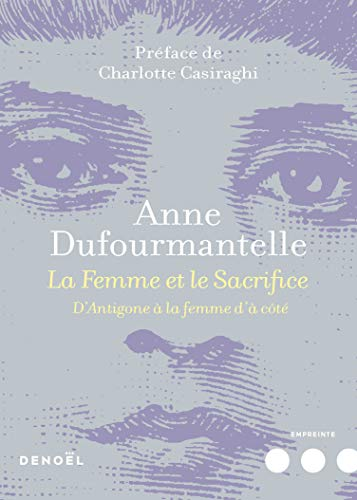 La Femme et le Sacrifice: D'Antigone à la femme d'à côté
