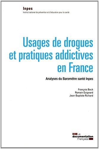 Usages de drogues et pratiques addictives en France par Institut national de prévention et d éducation pour la santé (INPES)