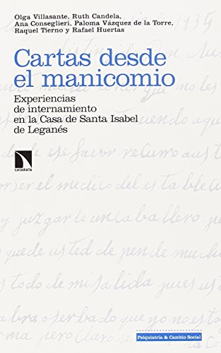Cartas desde el manicomio: Experiencias de internamiento en la Casa de Santa Isabel de Leganés (Investigación y Debate)