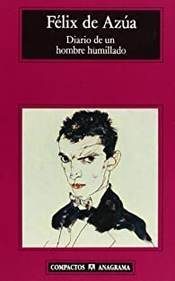 Diario de un hombre humillado par Félix de Azúa