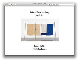 Robert Rauschenberg: Art/Life (Cv/Visual Arts Research Book 176) by [Cahill, James, James, Nicholas]