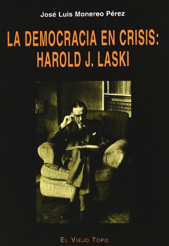 La democracia en crisis: Harold J. Laski por José Luis Monereo Pérez