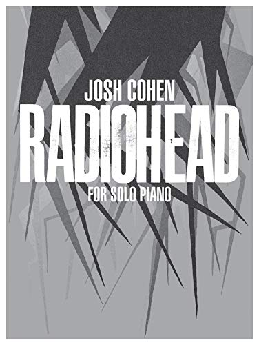 Josh Cohen: Radiohead for Solo Piano