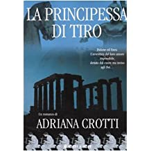 Principessa Di Tiro (La). Vol. 2