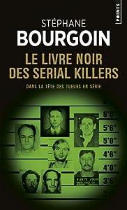 """Afficher """"Le livre noir des serial killers"""""""