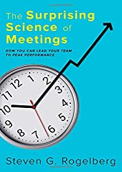 The Surprising Science of Meetings: How You Can Lead your Team to Peak Performance (Anglais)