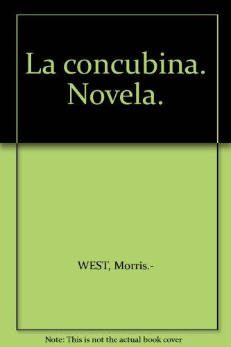 La concubina. Novela. [Tapa blanda] by WEST, Morris.-