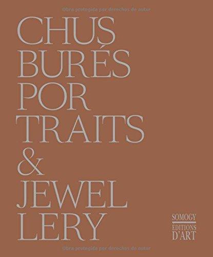 Chus Burés. Portraits & Jewellery por Germano Celant