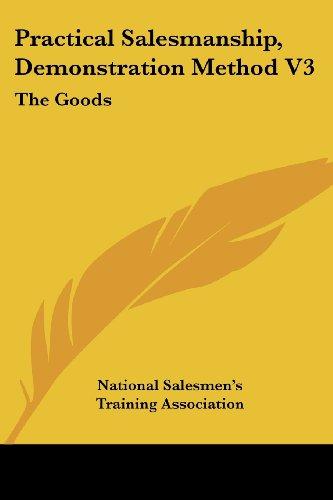Practical Salesmanship, Demonstration Method V3: The Goods