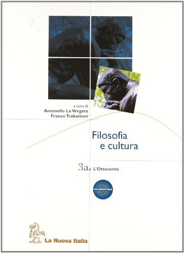 Filosofia e cultura. Vol. 3A: Ottocento. Per le Scuole superiori
