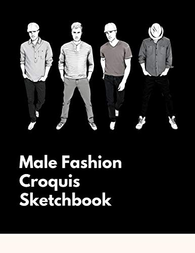 Male Fashion Croquis Sketchbook: A Professional Cute Casual Male Figure Body Illustration Templates Sketchpad with 300 Drawn Images for Designers To ... Men Designs And Create a Stunning Portfolio La Femme Designer