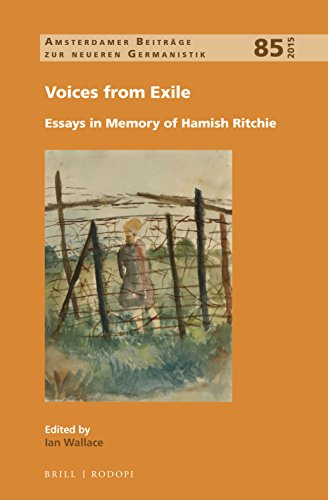 Voices from Exile: Essays in Memory of Hamish Ritchie (Amsterdamer Beiträge Zur Neueren Germanistik, Band 85)